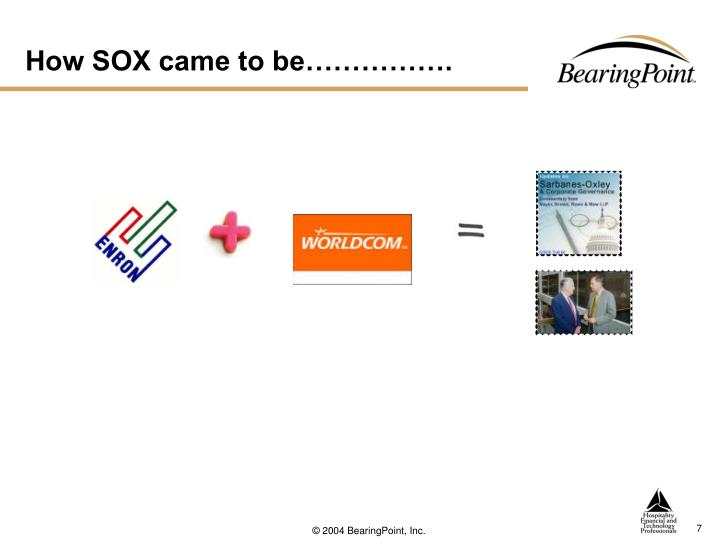 How SOX came to be…………….