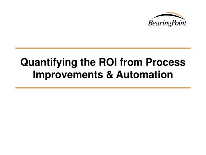 Quantifying the ROI from Process Improvements & Automation