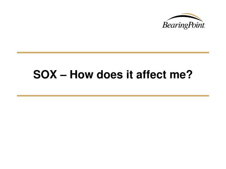 SOX – How does it affect me?