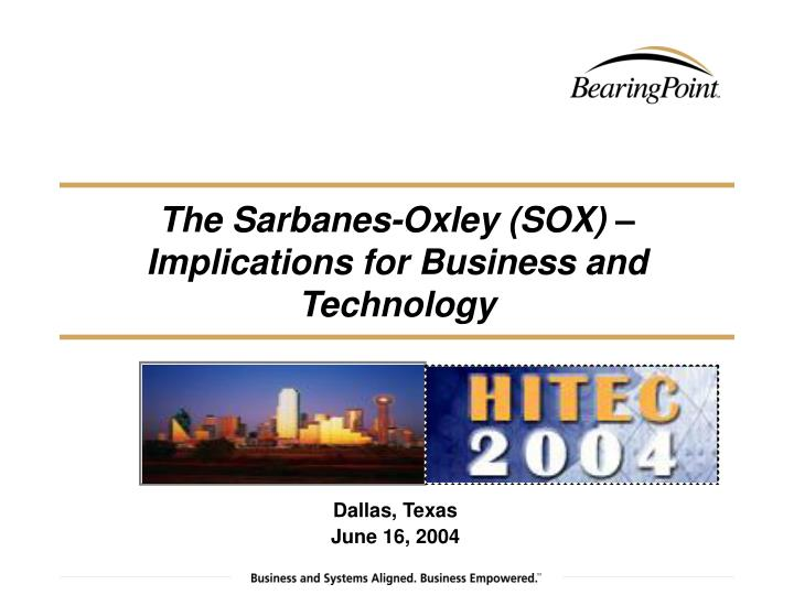 The Sarbanes-Oxley (SOX) – Implications for Business and Technology