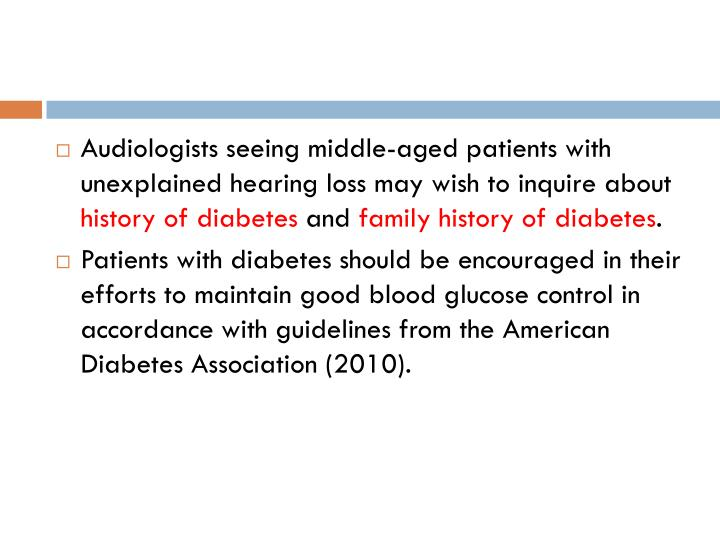 Audiologists seeing middle-aged patients with unexplained hearing loss may wish to inquire about