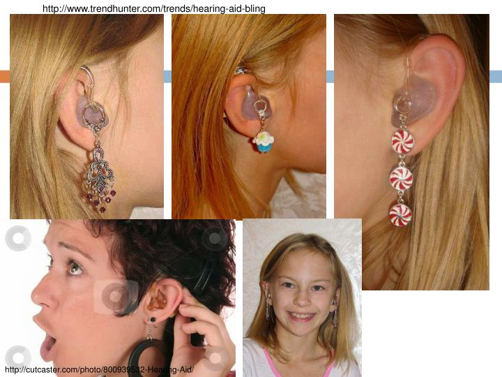 http://www.trendhunter.com/trends/hearing-aid-bling