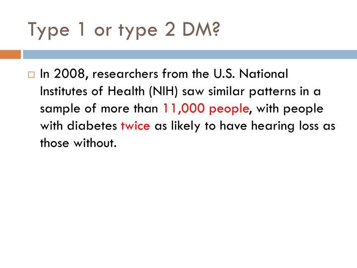 Type 1 or type 2 DM?
