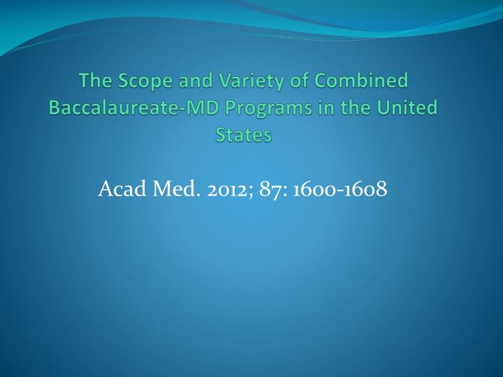 The Scope and Variety of Combined Baccalaureate-MD Programs in the United States