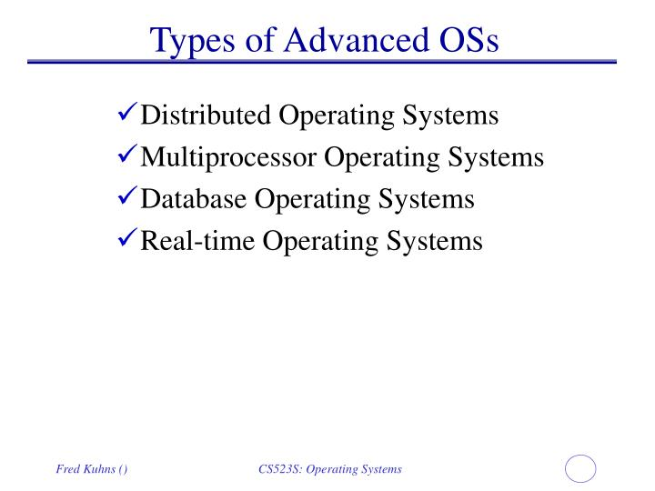 Types of Advanced OSs