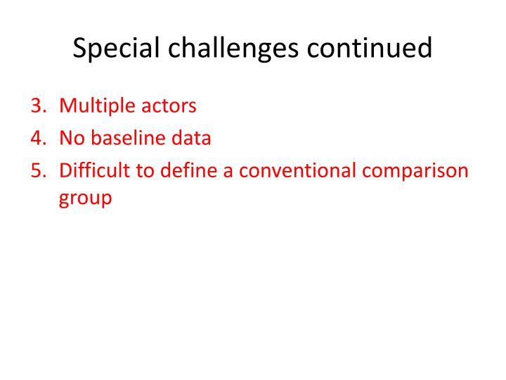 Special challenges continued