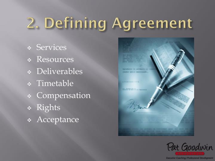 2. Defining Agreement