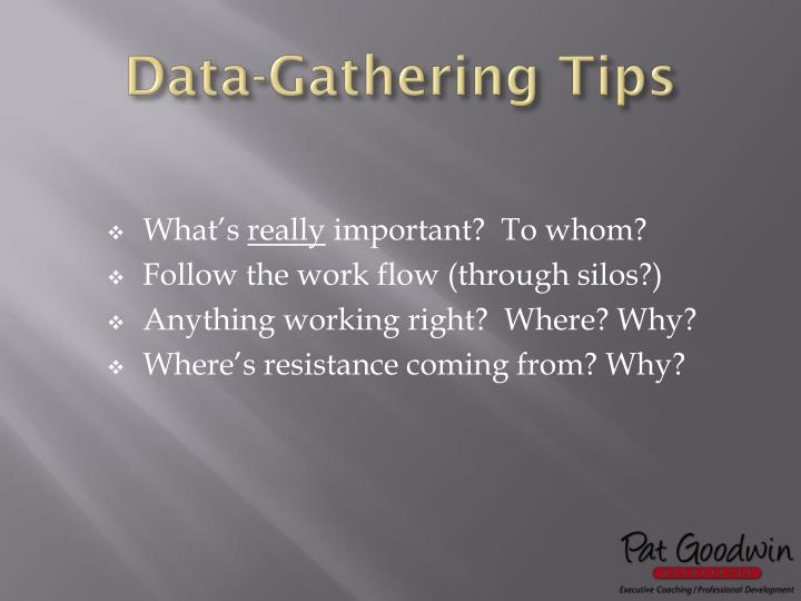 Data-Gathering Tips