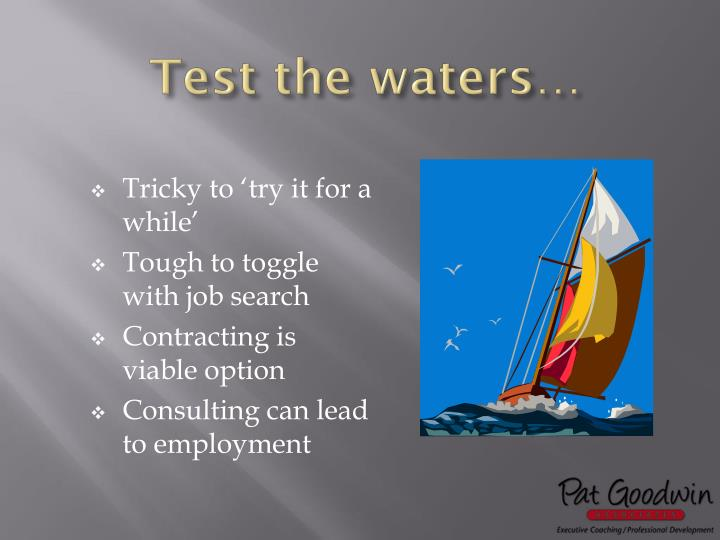 Test the waters…