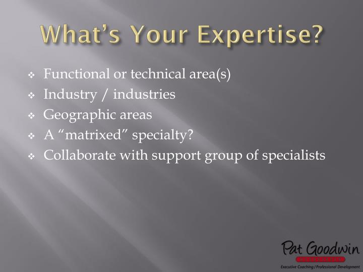 What's Your Expertise?