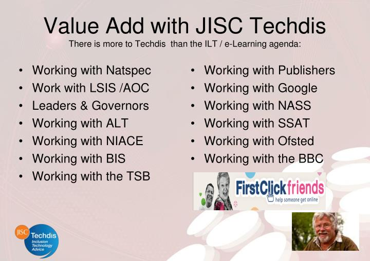 Value add with jisc techdis there is more to techdis than the ilt e learning agenda
