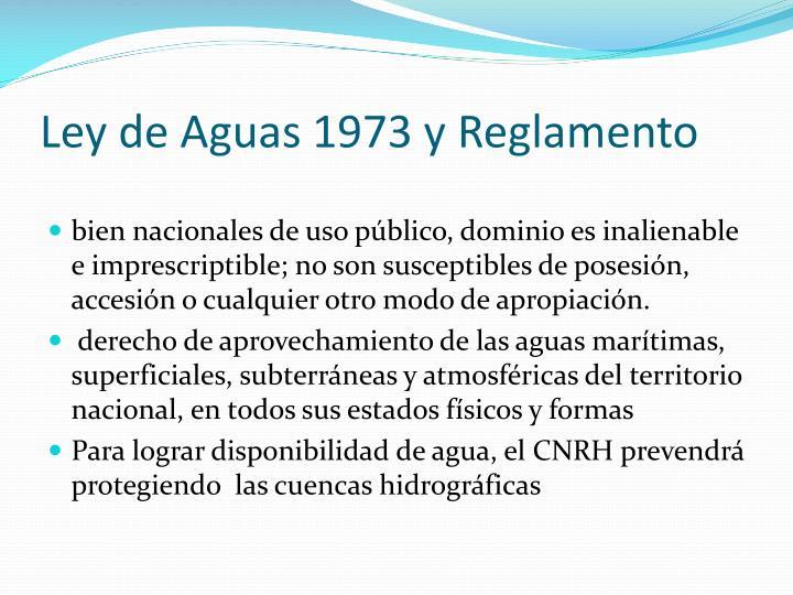 Ley de Aguas 1973 y Reglamento