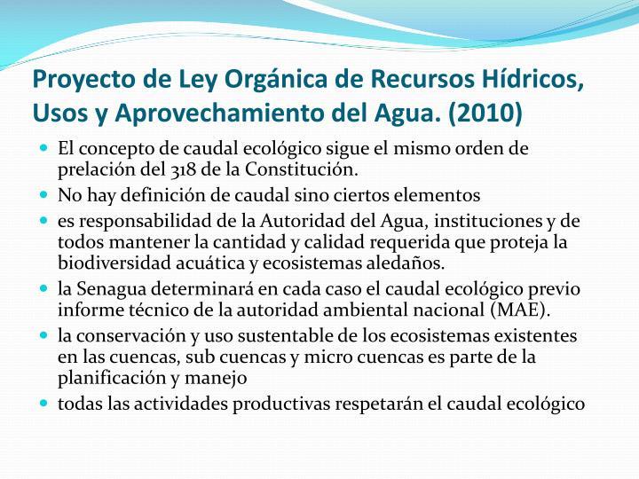 Proyecto de Ley Orgánica de Recursos Hídricos, Usos y Aprovechamiento del Agua. (2010)