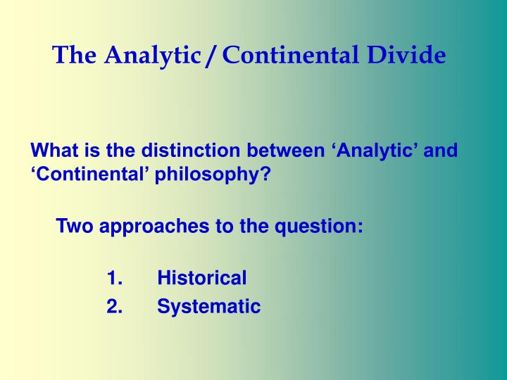 The analytic continental divide