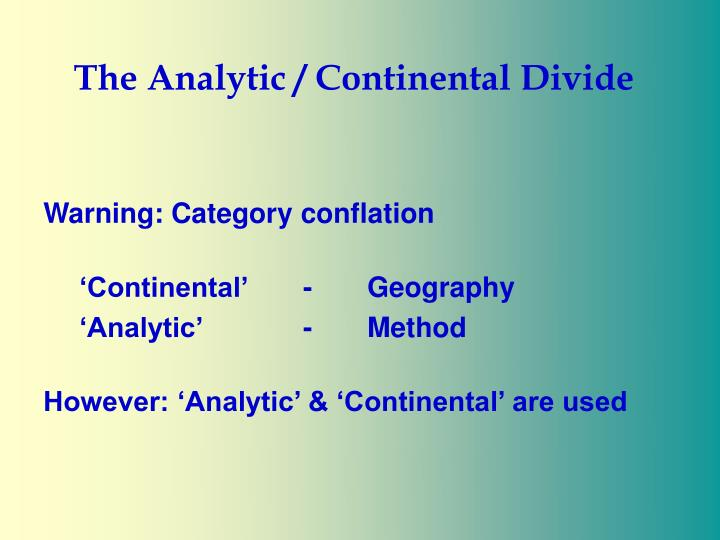 The analytic continental divide1