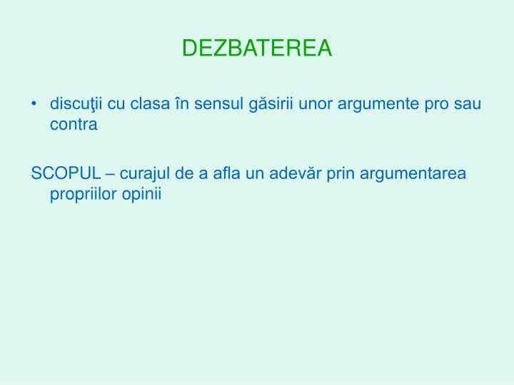 DEZBATEREA
