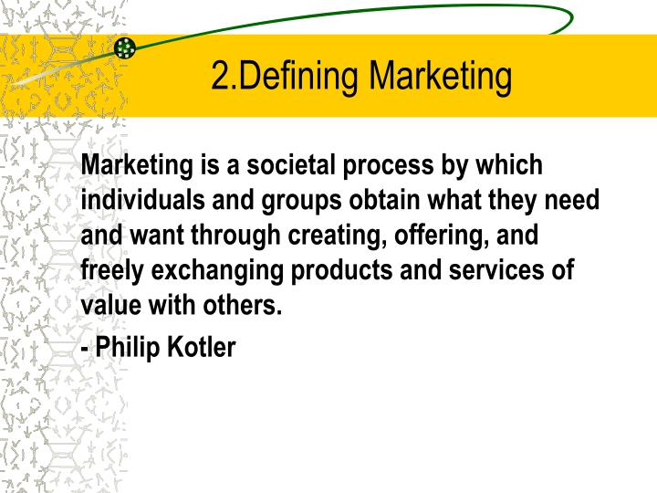 2.Defining Marketing