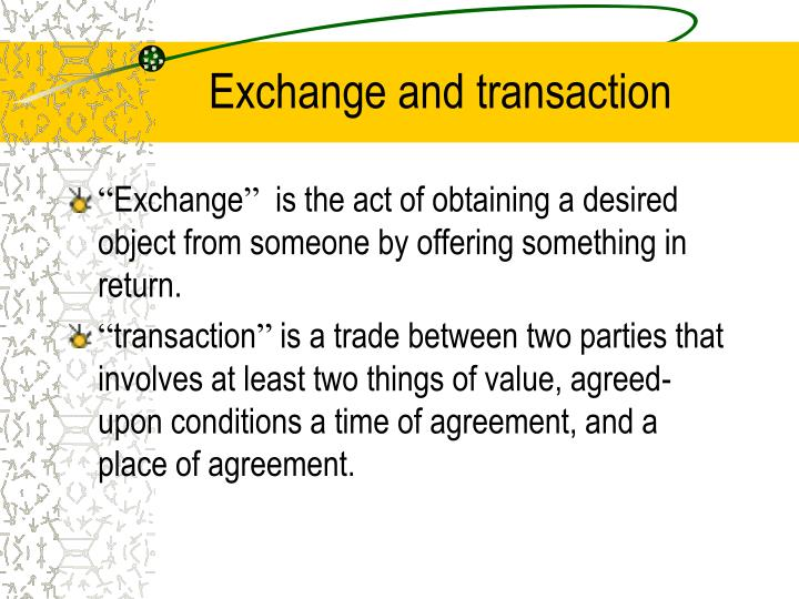 Exchange and transaction