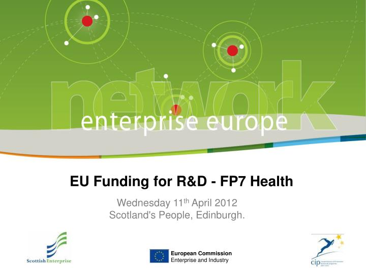 EU Funding for R&D - FP7 Health