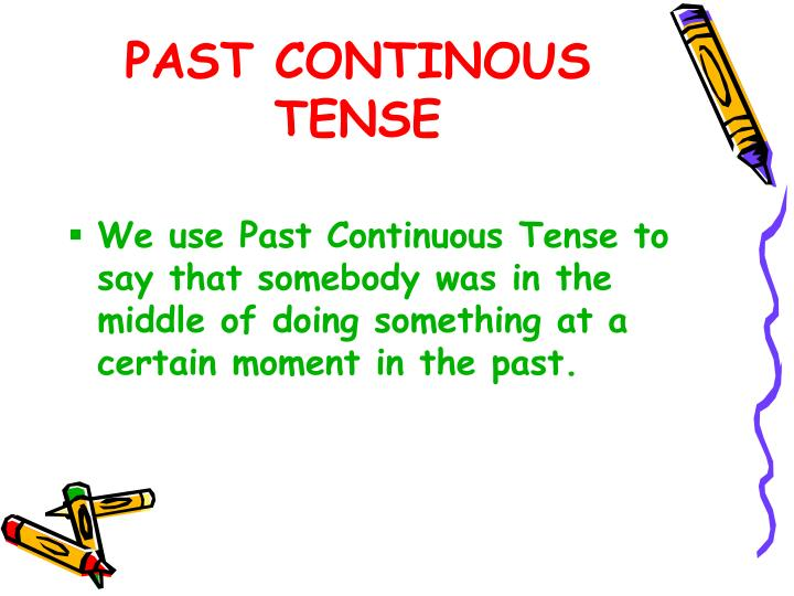 PAST CONTINOUS TENSE