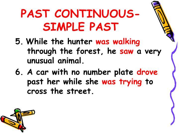PAST CONTINUOUS-SIMPLE PAST