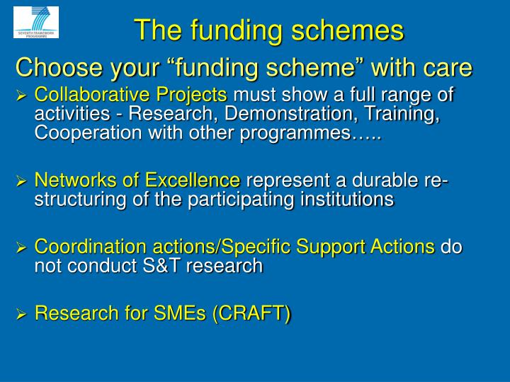 The funding schemes