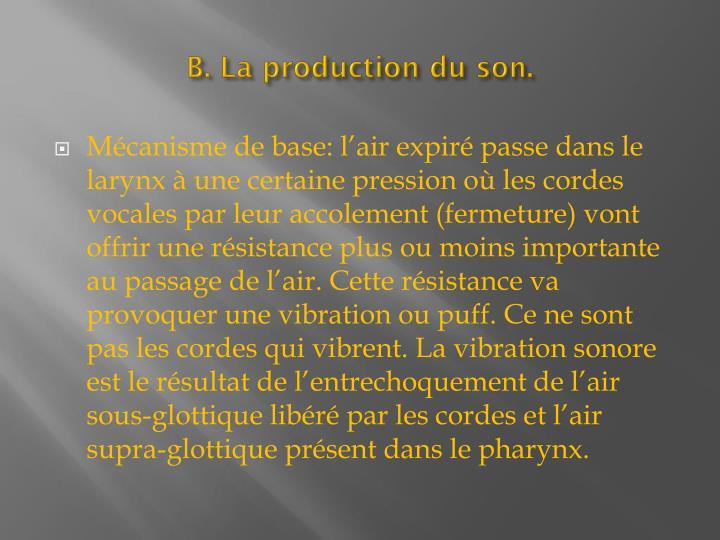 B. La production du son.