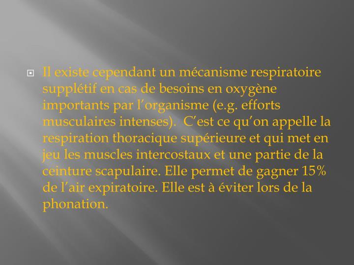 Il existe cependant un mcanisme respiratoire suppltif en cas de besoins en oxygne importants par lorganisme (