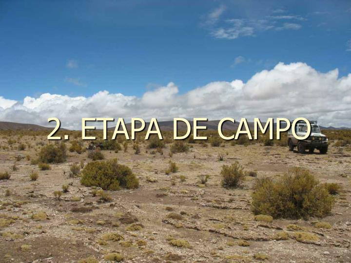 2. ETAPA DE CAMPO