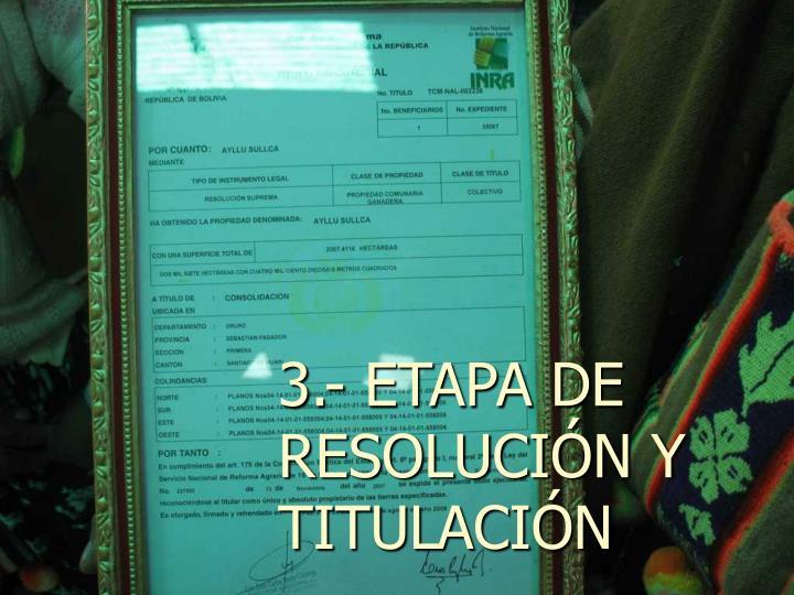 3.- ETAPA DE RESOLUCIÓN Y TITULACIÓN