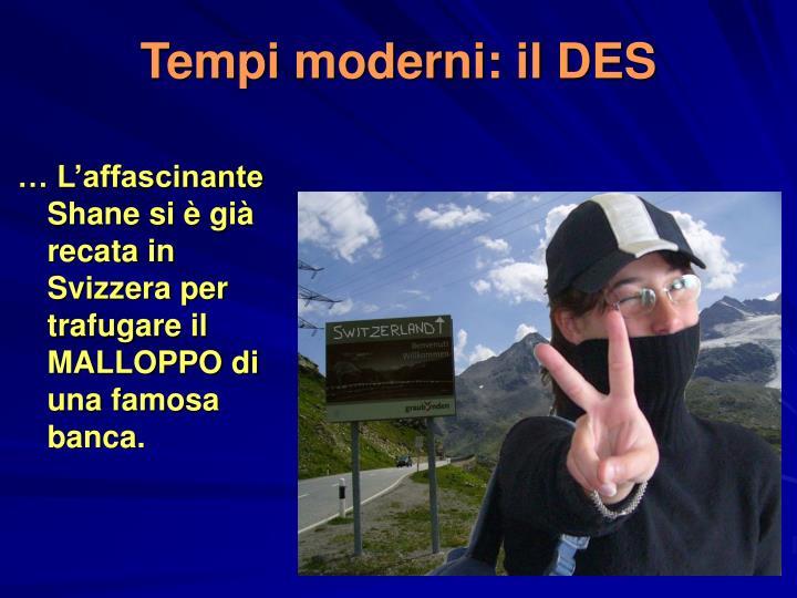 Tempi moderni: il DES