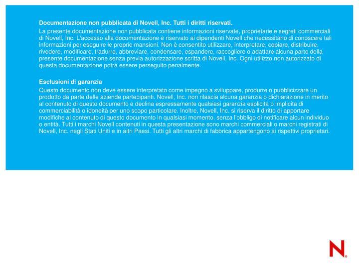 Documentazione non pubblicata di Novell, Inc. Tutti i diritti riservati.