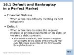 16 1 default and bankruptcy in a perfect market