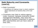 debt maturity and covenants cont d