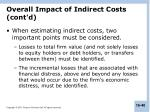 overall impact of indirect costs cont d