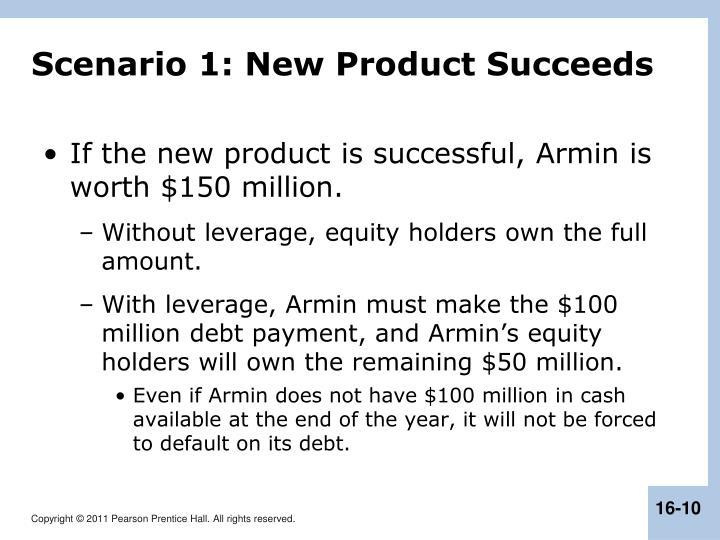 Scenario 1: New Product Succeeds