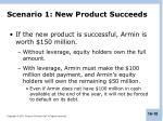 scenario 1 new product succeeds