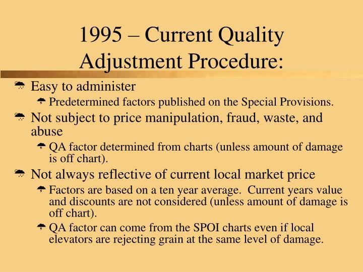 1995 – Current Quality Adjustment Procedure: