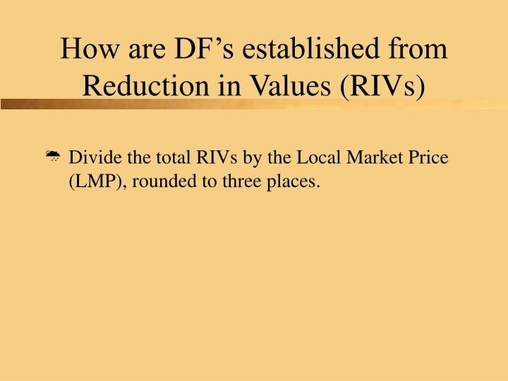 How are DF's established from Reduction in Values (RIVs)