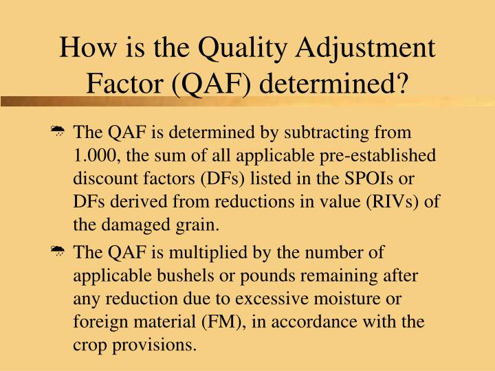 How is the Quality Adjustment Factor (QAF) determined?