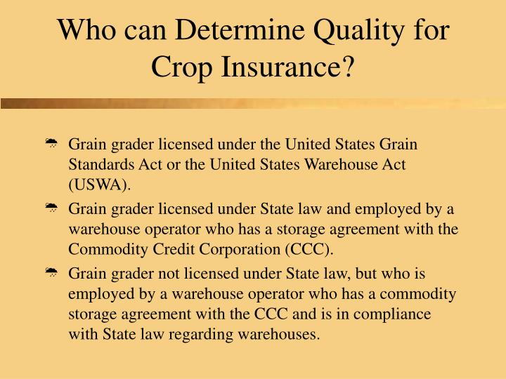 Who can determine quality for crop insurance
