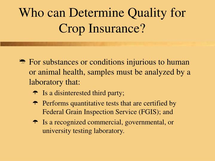 Who can Determine Quality for Crop Insurance?