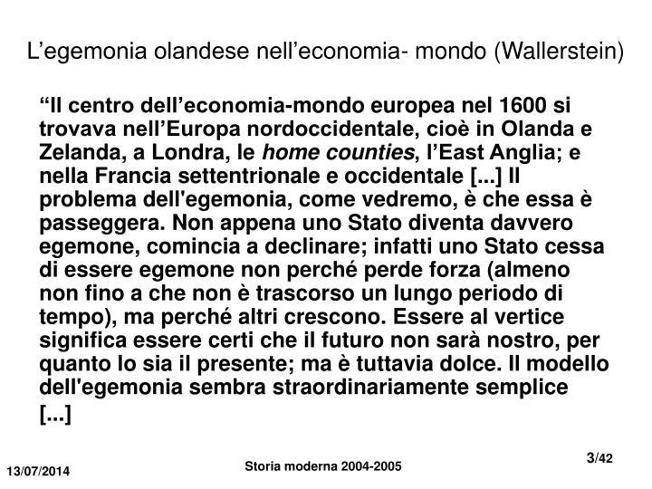 L'egemonia olandese nell'economia- mondo (Wallerstein)