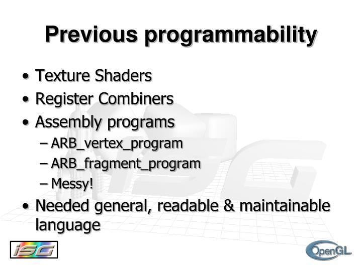 Previous programmability