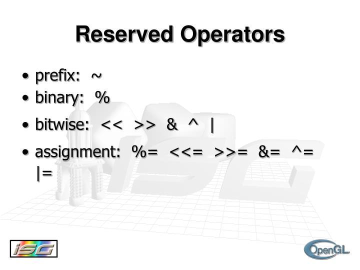 Reserved Operators