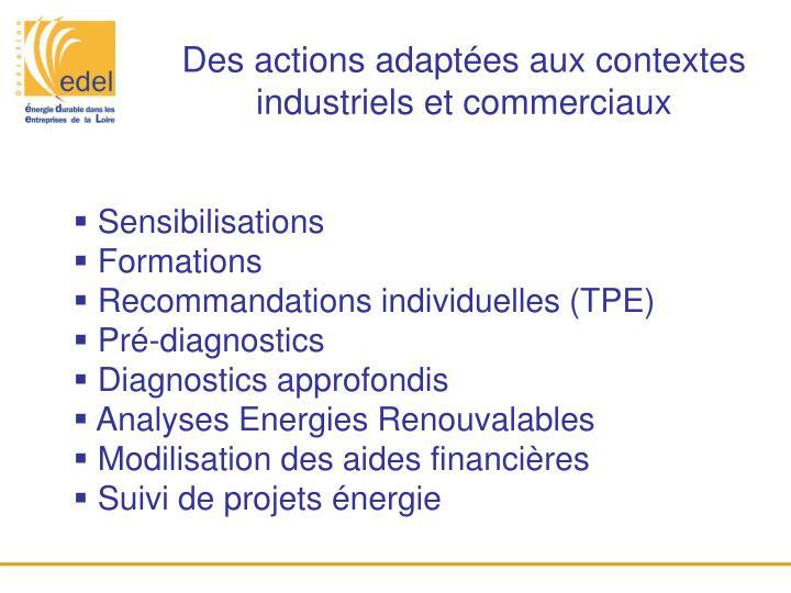 Des actions adaptées aux contextes industriels et commerciaux