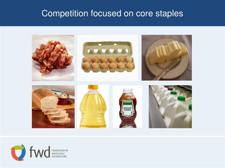 Competition focused on core staples