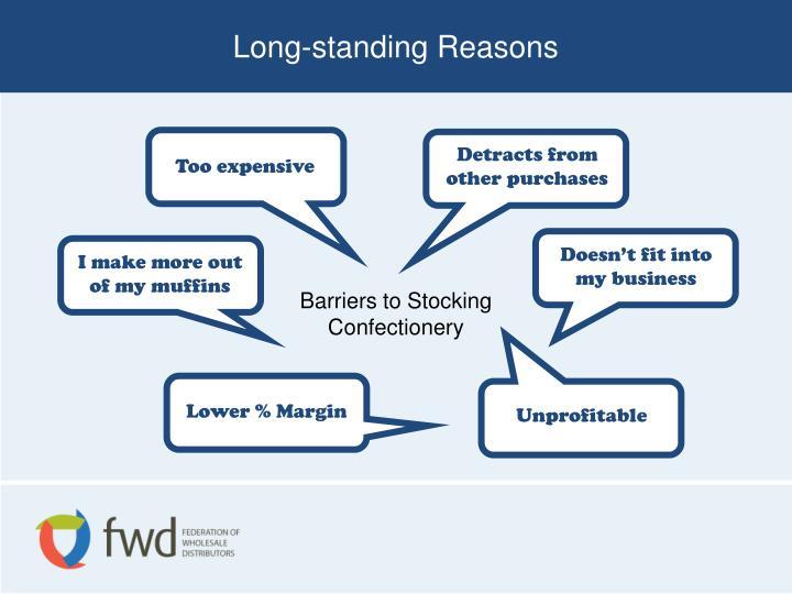 Long-standing Reasons