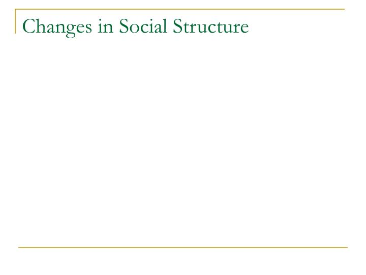 Changes in Social Structure