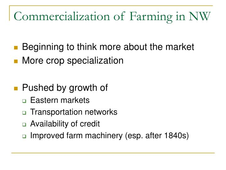 Commercialization of Farming in NW